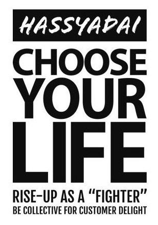 HASSYADAI chooseyourlife